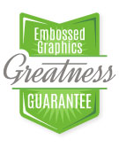 Embossed Graphics Satisfaction Guaranteed